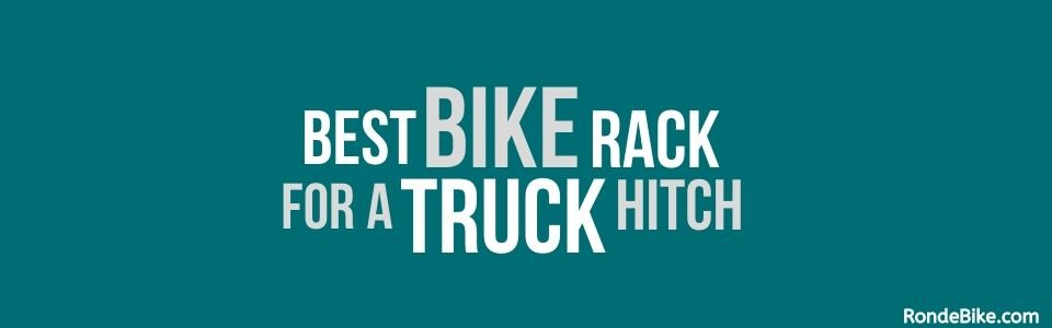 Best Bike Rack for Truck Hitch
