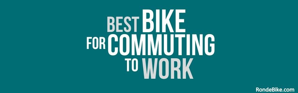 Best Bike for Commuting to Work