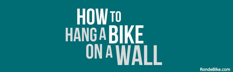 How to Hang a Bike on a Wall
