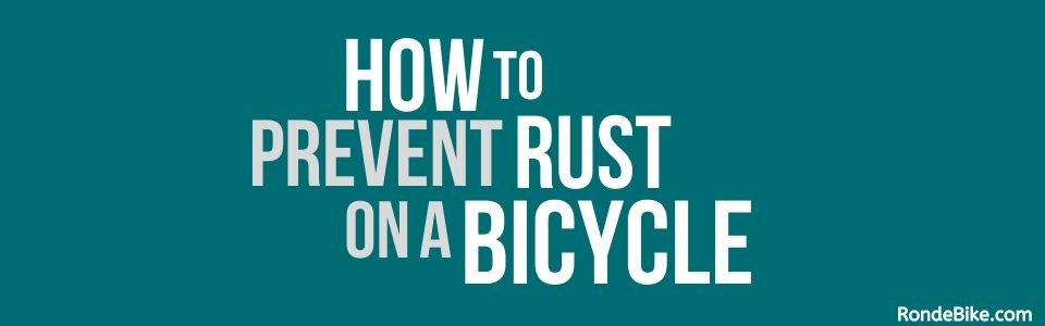 How to prevent rust on bicycle